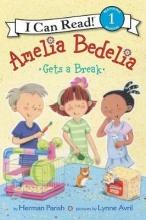 Herman Parish Amelia Bedelia Gets a Break