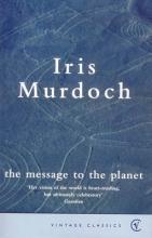 Murdoch, Iris Message to the Planet