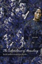Heidi Andrea Restrepo Rhodes The Inheritance of Haunting