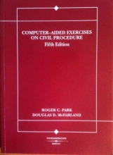 Park, Roger Park and McFarland`s Computer-Aided Exercises on Civil Procedure, 5th