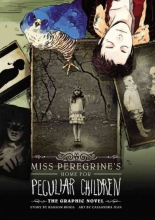 Riggs, Ransom Miss Peregrine`s Home for Peculiar Children