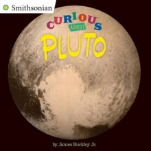 Buckley, James, Jr. Curious About Pluto