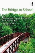 Claire Bainer,   Liisa Hale,   Gail Myers The Bridge to School