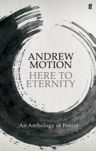 Sir Andrew Motion Here to Eternity