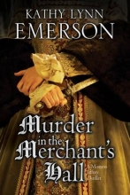 Emerson, Kathy Lynn Murder in the Merchant`s Hall: An Elizabethan Spy Thriller