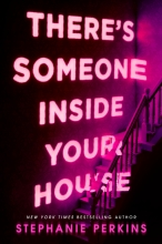Perkins, Stephanie There`s Someone Inside Your House