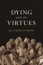 Matthew Levering Dying and the Virtues
