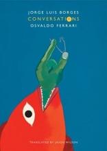 Borges, Jorge Luis,   Ferrari, Osvaldo Conversations