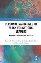 Robert T. (Howard University, USA) Palmer,   Mykia O. Cadet,   Kofi LeNiles,   Joycelyn L. Hughes Personal Narratives of Black Educational Leaders