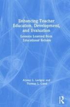 Alyson L. Lavigne,   Thomas L. Good Enhancing Teacher Education, Development, and Evaluation