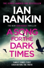 Ian Rankin , A Song For The Dark Times