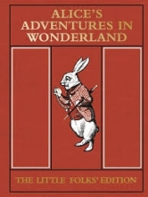 Carroll, Lewis Alice`s Adventures in Wonderland: the Little Folks` Edition