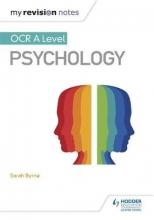 Byrne, Sarah My Revision Notes: OCR A Level Psychology
