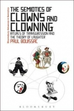 Bouissac, Paul Semiotics of Clowns and Clowning