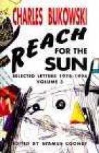 Bukowski, Charles Reach for the Sun Vol. 3