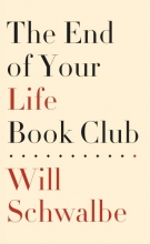 Schwalbe, Will The End of Your Life Book Club