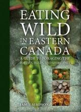 Simpson, Jamie Eating Wild in Eastern Canada