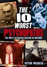 Victor McQueen The 10 Worst Psychopaths