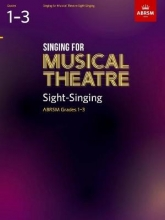Singing for Musical Theatre Sight-Singing, ABRSM Grades 1-3,