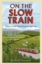 Michael Williams On The Slow Train