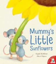 Alison Edgson, Angela McAllister & Mummy`s Little Sunflowers