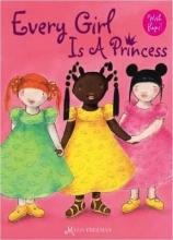 Freeman, Mylo Every Girl Is a Princess