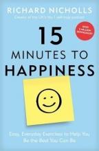 Richard Nicholls 15 Minutes to Happiness