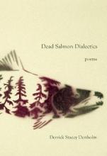 Denholm, Derrick Stacey Dead Salmon Dialectics