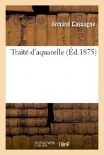 Cassagne, Armand Traite D`Aquarelle