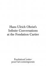 Ulrich Obrist Hans, Fondation Cartier Hans Ulrich Obrist, Infinite Conversations