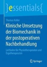Thomas Koller Klinische Umsetzung Der Biomechanik in Der Postoperativen Nachbehandlung
