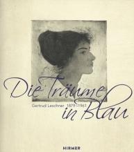 Lindgren, Uta Die Träume in Blau. Gertrud Leschner 1879 - 1961