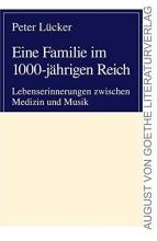 Lücker, Peter Eine Familie im 1000-j?hrigen Reich