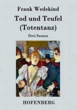 Frank Wedekind Tod und Teufel (Totentanz)