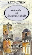 Opitz, Karin Reizvolles in Sachsen-Anhalt