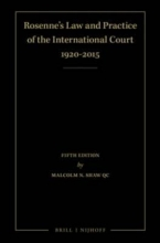 M. N. Shaw QC , Rosenne`s Law and Practice of the International Court: 1920-2015 (4 Volume Set)