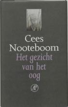 Cees  Nooteboom Het gezicht van het oog