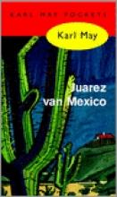 Karl May , Juarez van Mexico