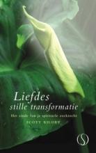 Scott Kiloby , Liefdes stille transformatie