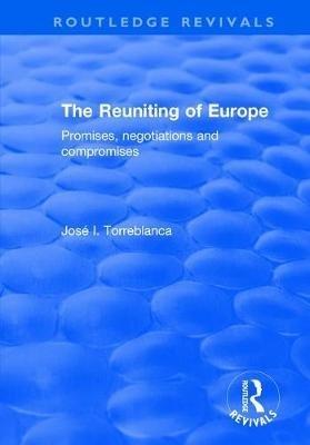 Jose I. Torreblanca,The Reuniting of Europe