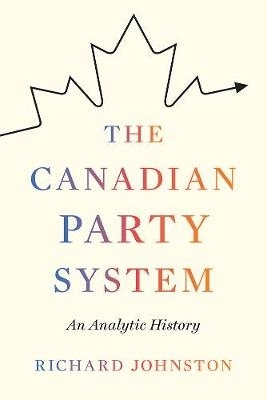 Richard Johnston,The Canadian Party System