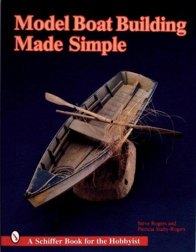 Steve Rogers,Model Boat Building Made Simple