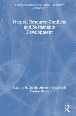 E. Gunilla Almered (University of Gothenburg, Sweden) Olsson,   Pernille (Lund University, Sweden) Gooch,Natural Resource Conflicts and Sustainable Development