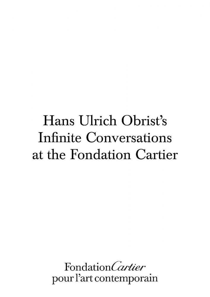 Ulrich Obrist, Hans,Hans Ulrich Obrist, Infinite Conversations