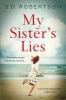 <b>Robertson, S D</b>,My Sister`s Lies