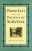 Frederic D. Homer, Primo Levi and the Politics of Survival