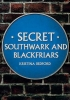 Bedford, Kristina, Secret Southwark and Blackfriars