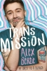 Alex Bertie, Trans Mission