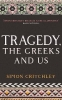 Critchley Simon, Tragedy, the Greeks and Us