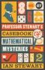 I. Stewart, Professor Stewart's Casebook of Mathematical Mysteries
